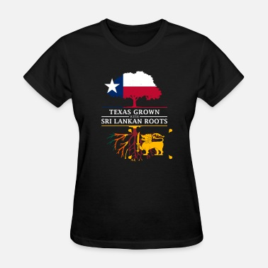 Colombo Texan Grown with Sri Lankan Roots - Women's T-Shirt