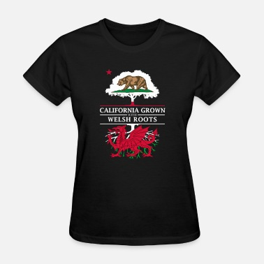 Welsh Roots California Grown with Welsh Roots - Women's T-Shirt