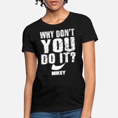 Slacker Mikey - Why Don't You Do It - white - Women's T-Shirt