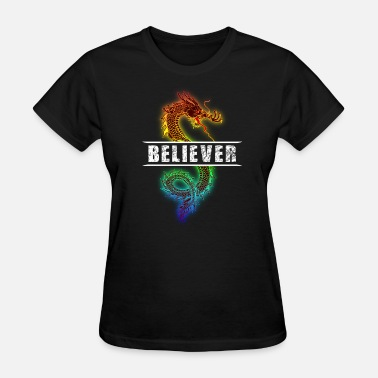 Believer Dragon Believer Shirt - Imagine that gift - Women's T-Shirt