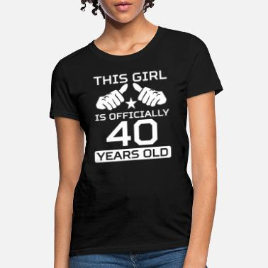 40 Years This Girl Is 40 Years Funny 40th Birthday - Women's T-Shirt
