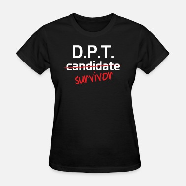 And College Degrees College - d.p.t. survivor college degree - Women's T-Shirt