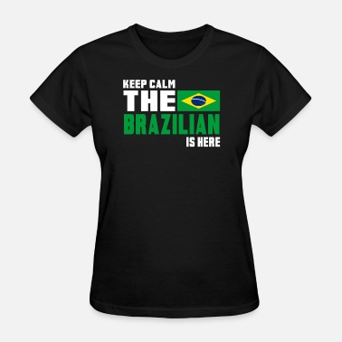 Selecao Keep calm the Brazilian is here - Women's T-Shirt