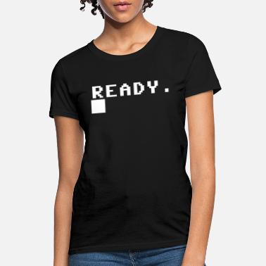 Prompt READY COMPUTER PROMPT - Women's T-Shirt