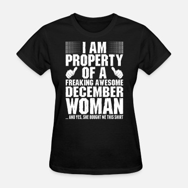 Awesome December Im Property Of A Awesome December Woman - Women's T-Shirt