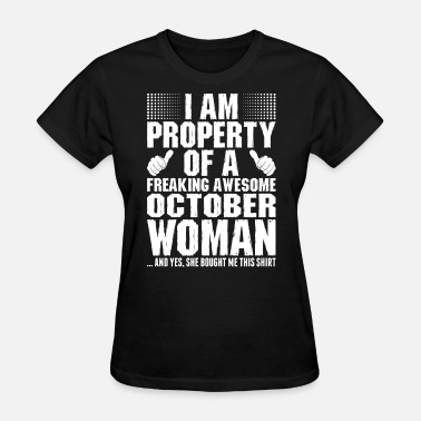 Im A October Woman Im Property Of A Awesome October Woman - Women's T-Shirt