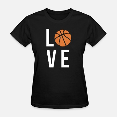 I Love Basketball T-shirt's Basketball T Shirt Love Woman Basketball present - Women's T-Shirt