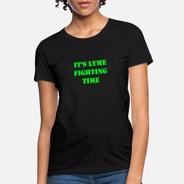 Lyme Fighting Time - Women's T-Shirt