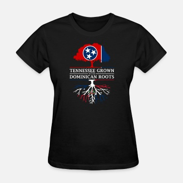Proud Dominican Tennessee Grown with Dominican Roots Dominican - Women's T-Shirt