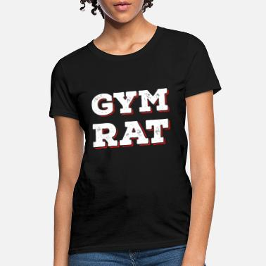 Gym Rat - Women's T-Shirt