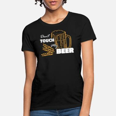 Ascension Day Dont touch my beer - funny Fathers Day TShirt - Women's T-Shirt