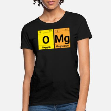 Omg omg elements of surprise periodic table - Women's T-Shirt