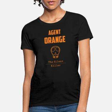 Silent Agent Orange - Agent Orange The Silent Killer - Women's T-Shirt