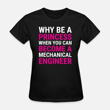 Princess Engineer Funny Mechanical Engineer Women Princess T-shirt - Women's T-Shirt