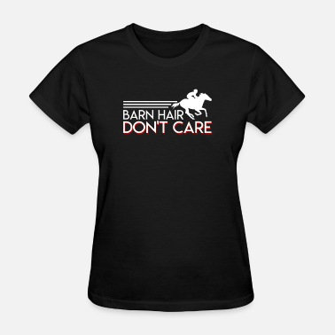 Ride Hair Barn Hair Dont Care Awesome Horse Riding - Women's T-Shirt