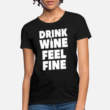 Wine Saying Wine alcohol saying - Women's T-Shirt