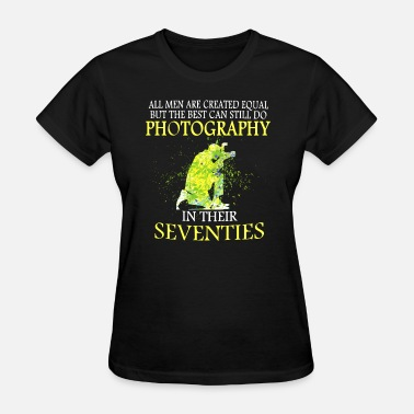 Letters Of The Alphabet Photography all men are created equal but the best can still d - Women's T-Shirt