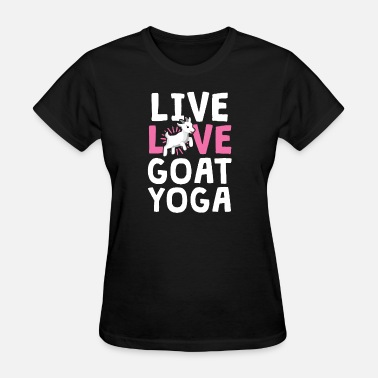 Buddha Dogs Live Love Goat Yoga TShirt for Women Class Lover - Women's T-Shirt