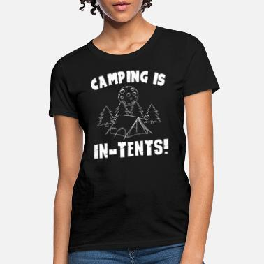 Camping Is In Tents Camping is in-tents - Women's T-Shirt