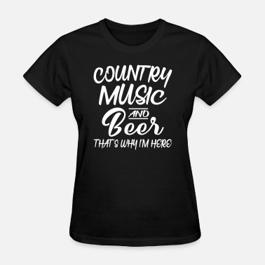 Country Country Music And Beer - Women's T-Shirt