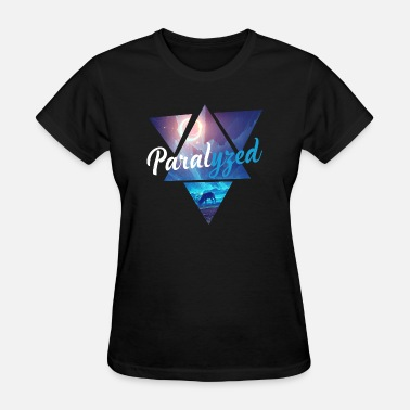 Paralyzed Paralyzed Shirt - Women's T-Shirt
