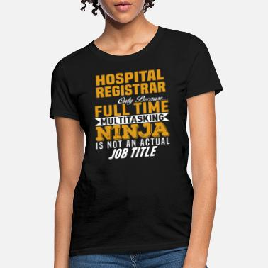 Hospital Hospital Registrar - Women's T-Shirt