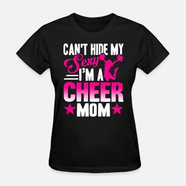 Sexy Mom Mom Sexy Cheer Mom Shirt - Women's T-Shirt