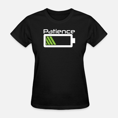 Patience Patience Charging beam Battery Condition Battery - Women's T-Shirt