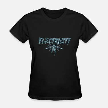 Electric Geek Electricity Electric Power Lightning Electric City - Women's T-Shirt