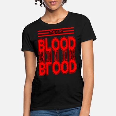 Blood Alcohol Level This is my blood type blood drop stains splatter - Women's T-Shirt