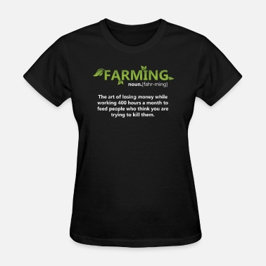 Farming Definition Farming Definition - Women's T-Shirt