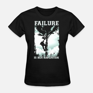 failure is not option dangerous work sky take care - Women's T-Shirt