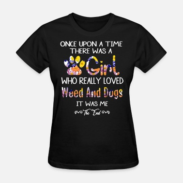 once upon a time there was a girl who really loved - Women's T-Shirt