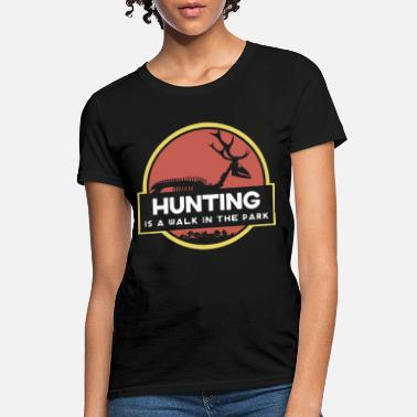 Pheasant hunting is a walk in the park hunt - Women's T-Shirt