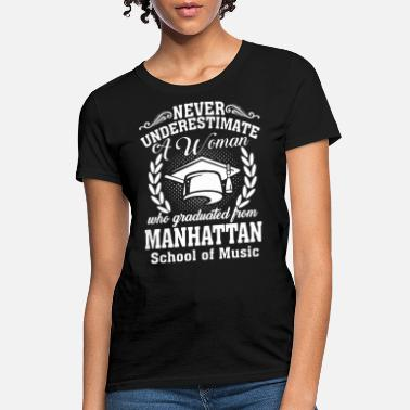 Manhattan never underestimate a woman who graduated from man - Women's T-Shirt