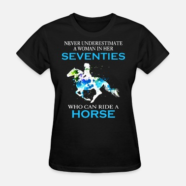 never underestimate a woman in her seventies who c - Women's T-Shirt
