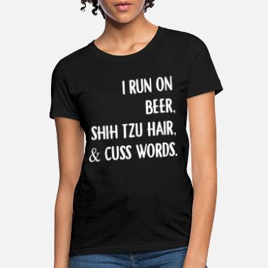 Red Dog Beer i run on beer shih tzu hair and cuss words beer do - Women's T-Shirt