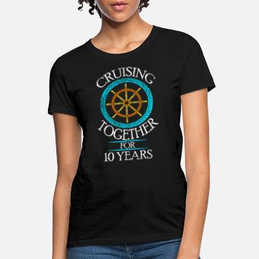 Anniversary Cruising Together 10 Years 10th Anniversary Cruise - Women's T-Shirt