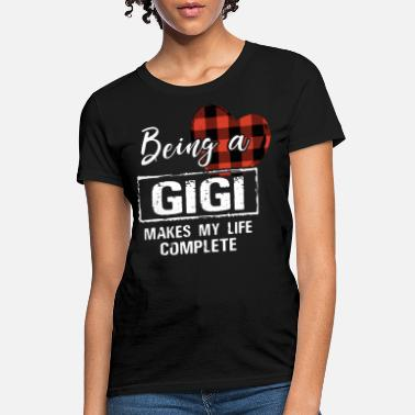 cd363d6f8 being a Gigi makes my life complete grandma - Women's T-. New. Women's T- Shirt