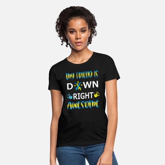 Disease T-Shirts - Down Syndrome Friend Gift Tshirt Down Right - Women's T-Shirt black
