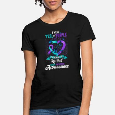 Teal I Wear Teal And Purple For My Dad Suicide - Women's T-Shirt