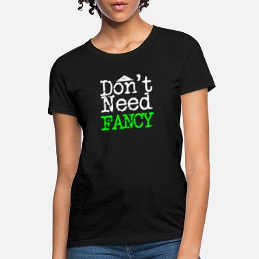 Remix Don't Need Fancy | Just Love - Women's T-Shirt