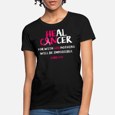 Heal He Can Heal Cancer Awesome Breast Cancer Awareness - Women's T-Shirt