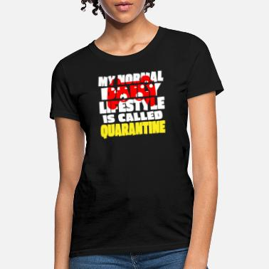 Gamer Normal Daily Lifestyle is Called Quarantine - Women's T-Shirt