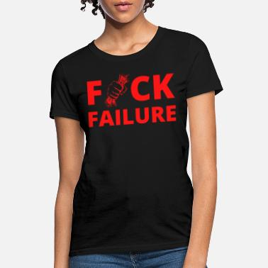 Dollar Bill Fuck Failure - Fistful Of Dollars - Women's T-Shirt