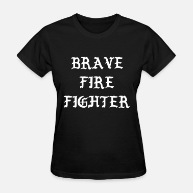 Fire Fighter Girlfriend brave fire fighter black and white shirt for men w - Women's T-Shirt