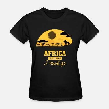 africa is calling i must go camp hipster - Women's T-Shirt