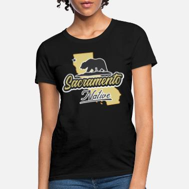 Sacramento Sacramento Native - Women's T-Shirt