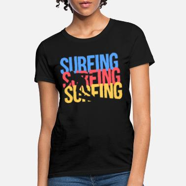 Surfboard Surfer on a Surfboard Gift - Women's T-Shirt