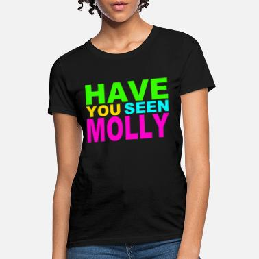 Molly Have you seen Molly - Women's T-Shirt